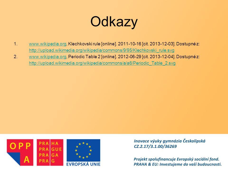 Odkazy www.wikipedia.org, Klechkovski rule [online]. 2011-10-16 [cit. 2013-12-03]. Dostupné z: